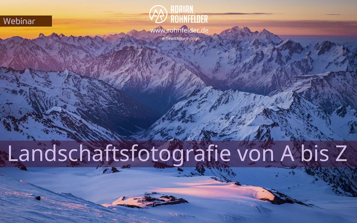 Webinar Landschaftsfotografie von A bis Z (fotoforum Akademie)