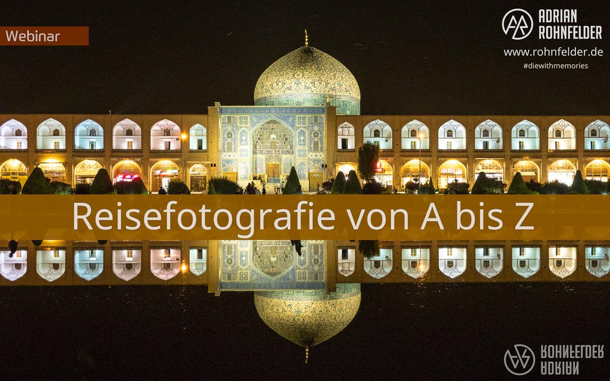 Webinar Reisefotografie von A bis Z
